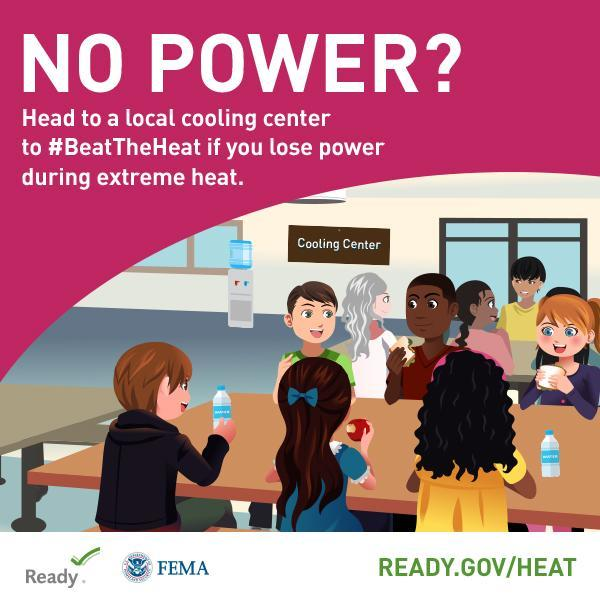 No power? Heat to a local cooling center to beat the heat.
